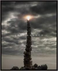 Last Launch: Discovery, Endeavor, Atlantis - Dan Winters,  Al Reinert