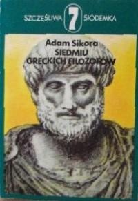 Siedmiu greckich filozofów - Adam Sikora