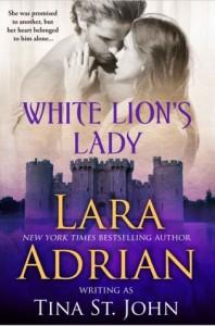 White Lion's Lady - Lara Adrian, Tina St. John