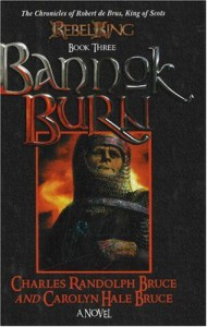 Bannok Burn  - Charles Randolph Bruce, Carolyn Hale Bruce