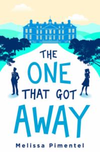 The One That Got Away: A Novel - Melissa Pimentel