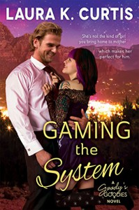 Gaming the System (A Goody's Goodies Novel Book 2) - Laura K. Curtis