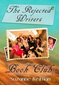 The Rejected Writers Book Club - Suzanne Kelman