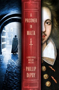 A Prisoner in Malta: A Christopher Marlowe Mystery - Phillip DePoy
