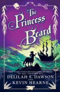 The Princess Beard - Delilah S. Dawson, Kevin Hearne