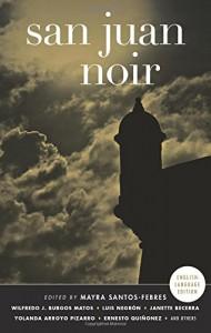 San Juan Noir (Akashic Noir) - Mayra Santos-Febres