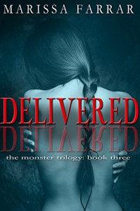 Delivered (The Monster Trilogy Book 3) - Marissa Farrar