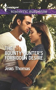 The Bounty Hunter's Forbidden Desire (Harlequin Romantic Suspense) - Jean Thomas
