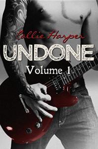 Undone, Volume 1 - Callie Harper