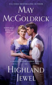 Highland Jewel: A Royal Highlander Novel - May McGoldrick
