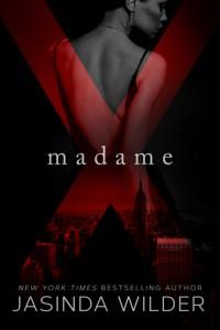 Madame X - Jasinda Wilder