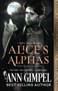 Alice's Alphas (Wolf Clan Shifters) (Volume 1) - Ann Gimpel, Angela Kelly, Fiona Jayde