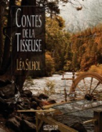 Contes De La Tisseuse - Lea Silhol, Natacha Giordano, Dorian Machecourt