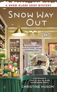 Snow Way Out (A Snow Globe Shop Mystery) - Christine Husom