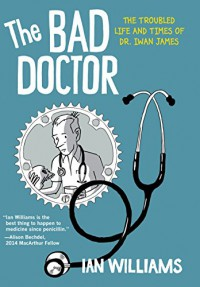 The Bad Doctor (Graphic Medicine) - Ian Williams