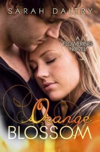 Orange Blossom (A Flowering Novel) - Sarah Daltry