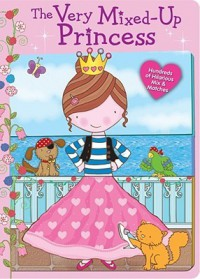The Very Mixed-Up Princess - Mara Van Fleet, Sarah Wade