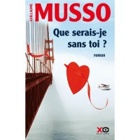 Que serais-je sans toi? - Guillaume Musso