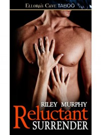 Reluctant Surrender  - Riley Murphy