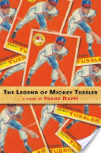 The Legend of Mickey Tussler - Frank Nappi