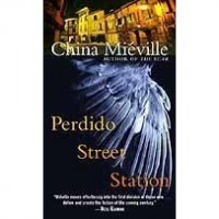Perdido Street Station (New Crobuzon, #1) - China Miéville