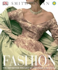 Fashion: The Definitive History of Costume and Style - Susan Brown
