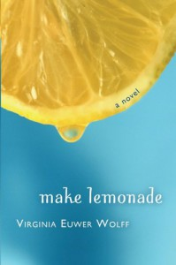 Make Lemonade (Make Lemonade, Book 1) - Virginia Euwer Wolff