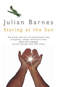 Staring At The Sun - Julian Barnes