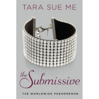 The Submissive (The Submissive Trilogy, # 1) - Tara Sue Me