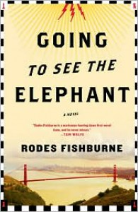 Going To See the Elephant - Rodes Fishburne