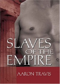 Slaves of the Empire: - Aaron Travis