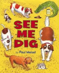 See Me Dig - Paul Meisel