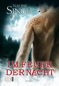 Im Feuer der Nacht (German Edition) - Nalini Singh, Nora Lachmann