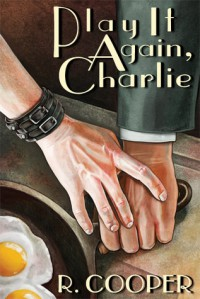 Play It Again, Charlie - R. Cooper