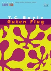 Guten Flug - T.C. Boyle, Werner Richter
