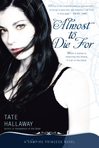 Almost to Die for: A Vampire Princess Novel - Tate Hallaway