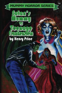 Satan's Mummy vs Teenage Frankenstein: Mummy Horror #2 (Mummy Horror Series) - Henry Price