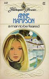 A Man to Be Feared - Anne Hampson