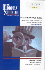 Rethinking Our Past: Recognizing Facts, Fictions, And Lies In American History - James W. Loewen