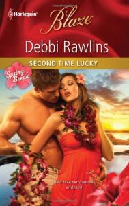 Second Time Lucky (Harlequin Blaze) - Debbi Rawlins