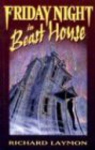 Friday Night in Beast House - Richard Laymon