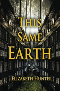 This Same Earth (Volume 2) - Elizabeth Hunter