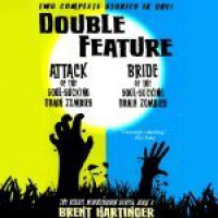 Double Feature: Attack of the Soul-Sucking Brain Zombies/Bride of the Soul-Sucking Brain Zombies - Brent Hartinger, Josh Hurley, Vanessa Johansson