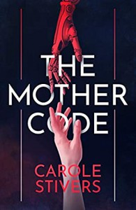 The Mother Code - Carole Stivers