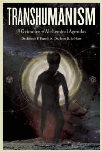 Transhumanism: A Grimoire of Alchemical Agendas - Scott D. de Hart, Joseph P. Farrell