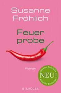 Feuerprobe: Roman - Susanne Fröhlich