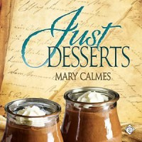 Just Desserts (Tales of the Curious Cookbook) - Mary Calmes, Greg Tremblay