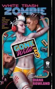 White Trash Zombie Gone Wild - Diana Rowland