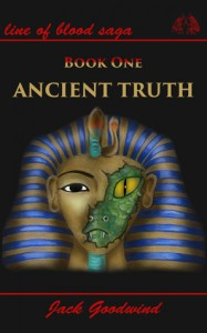 Ancient Truth (Line of Blood Saga Book 1) - Jack Goodwind