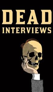 Dead Interviews: Living Writers Meet Dead Icons - Dan Crowe